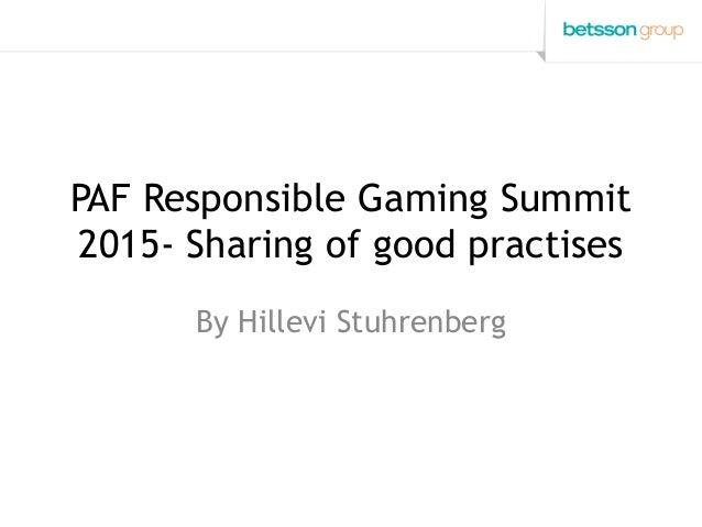 PAF Responsible Gaming Summit 2015- Sharing of good practises By Hillevi Stuhrenberg