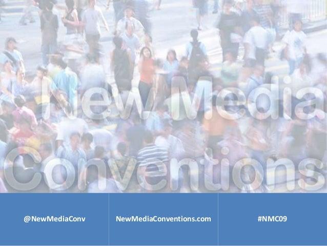 @NewMediaConv NewMediaConventions.com #NMC09