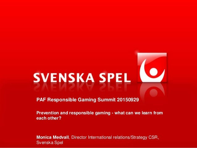 PAF Responsible Gaming Summit 20150929 Prevention and responsible gaming - what can we learn from each other? Monica Medva...