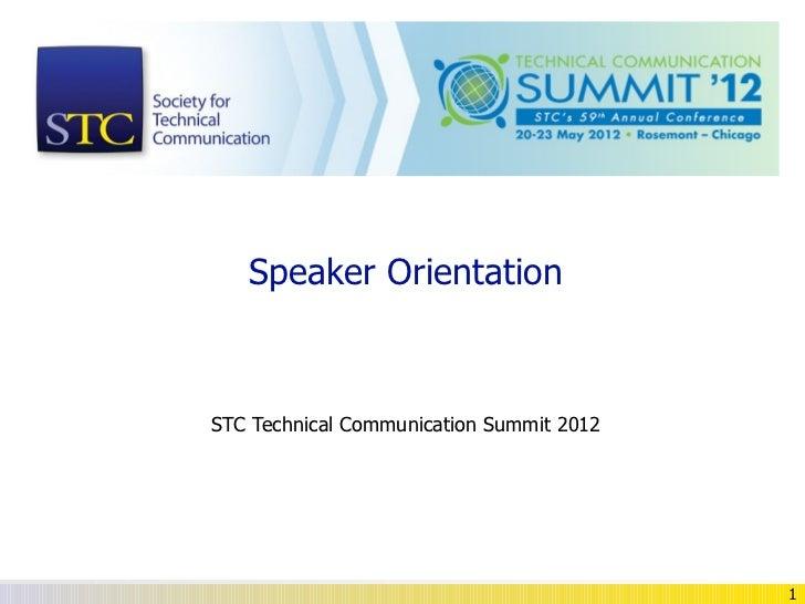 Speaker OrientationSTC Technical Communication Summit 2012                                          1