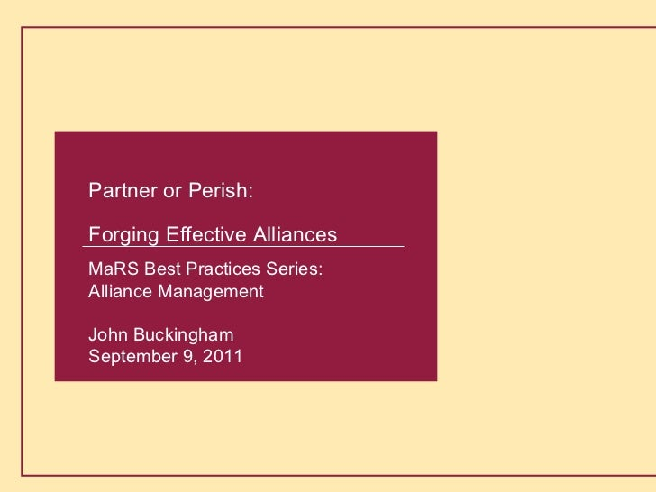 Partner or Perish: Forging effective alliancesSeptember 9th, 2011                         Buckingham Alliance Partners    ...