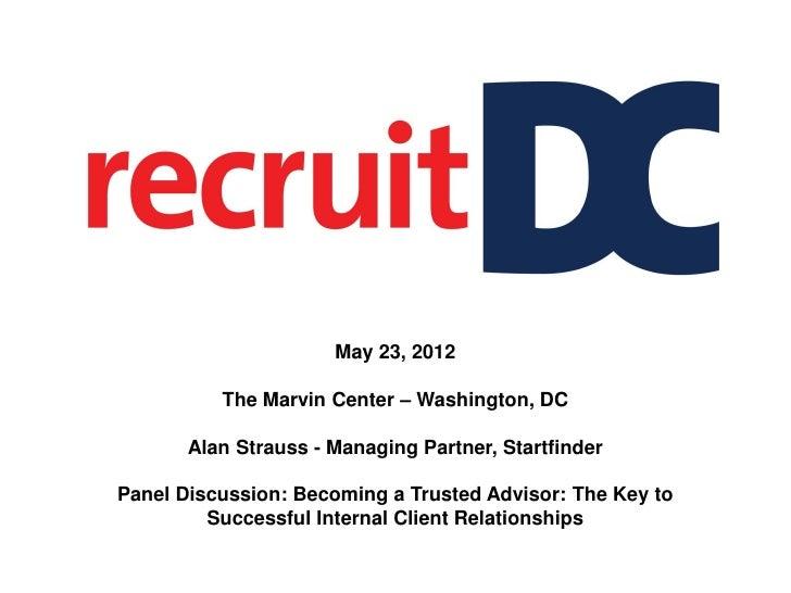 May 23, 2012          The Marvin Center – Washington, DC       Alan Strauss - Managing Partner, StartfinderPanel Discussio...