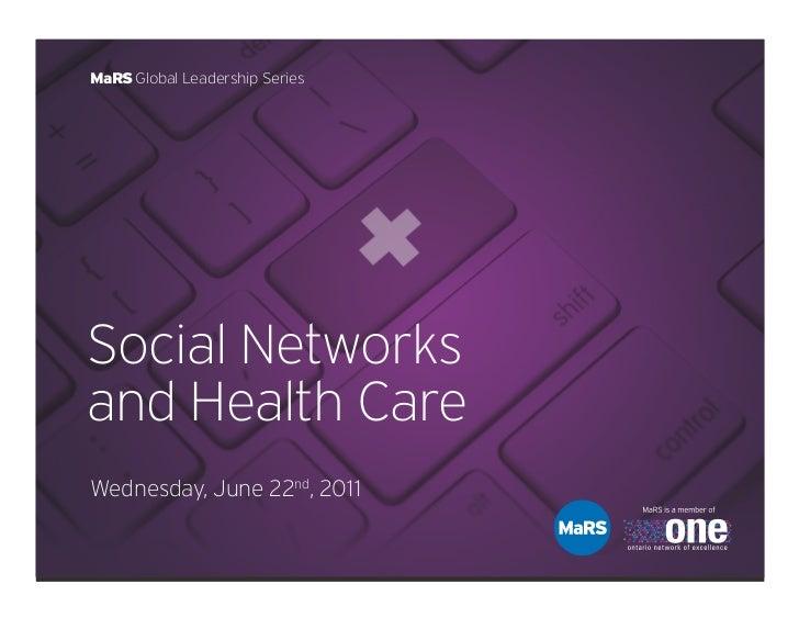 MaRS Global Leadership SeriesSocial Networksand Health CareWednesday, June 22nd, 2011