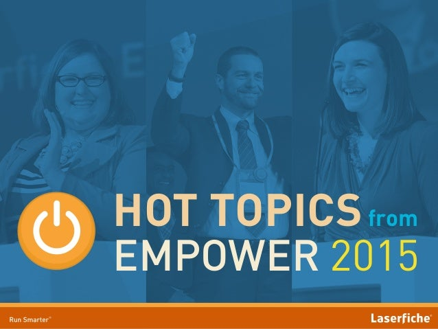 HOT TOPICSfrom EMPOWER 2015