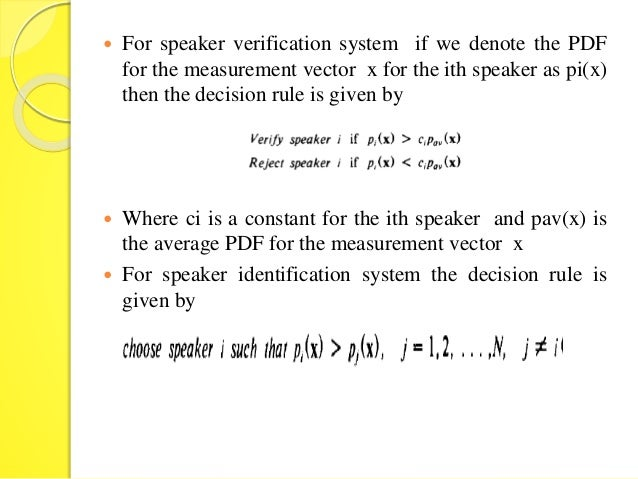 design of a speaker recognition system Design of the sound system which provides the information needed to select an appropriate speaker and to tailor-design an enclosure for the speaker the required design information is widely available in books such as dickason's this has received increased recognition in recent.
