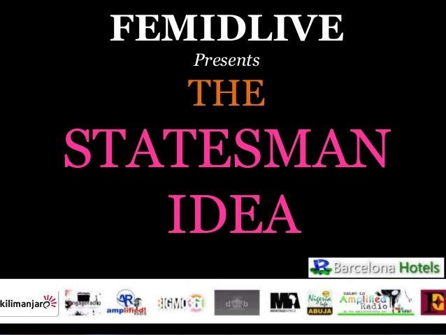 The Statesman Idea with Femi D Live (Image Credit: Slideshare)