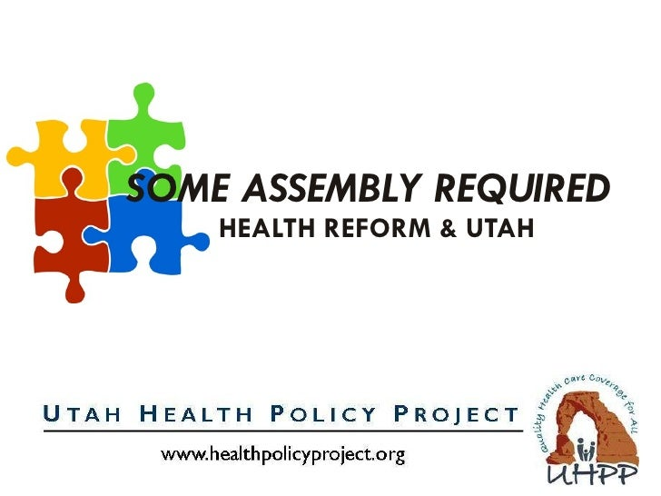 SOME ASSEMBLY REQUIRED   HEALTH REFORM & UTAH