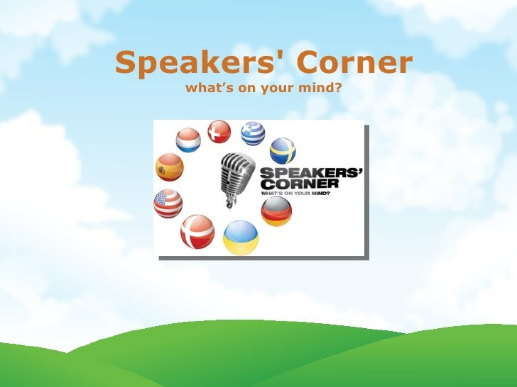 Speakers' Corner what's on your mind?