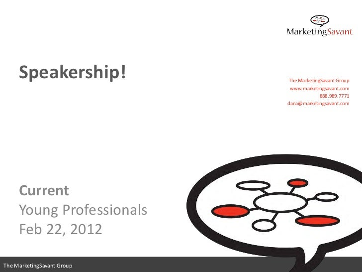 Speakership!           The MarketingSavant Group                             www.marketingsavant.com                      ...