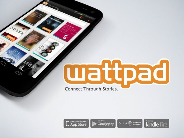 Last month people spent over 5 billion minutes on Wattpad  (that's	   in	   the	   same	   ballpark	   as	   Pinterest)	  ...