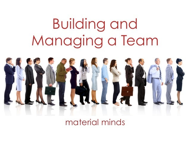 Building and Managing a Team material minds