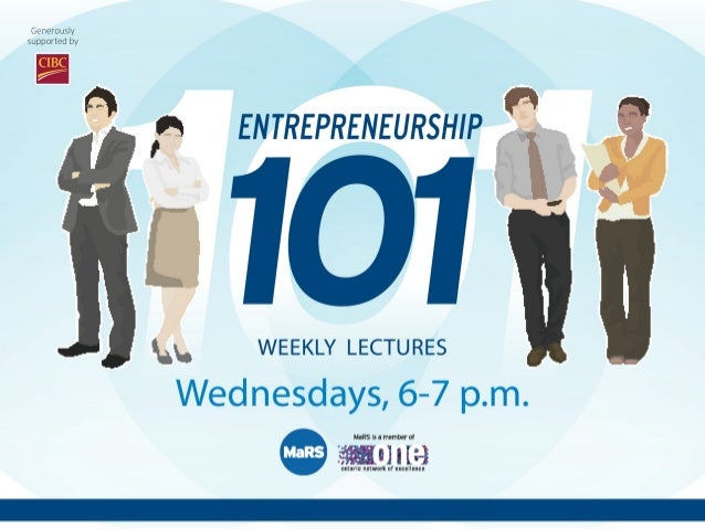 Entrepreneurship 101!Presented by:   !Murray McCaig!          !     !Managing Partner!          !     !MaRS Cleantech Fund...