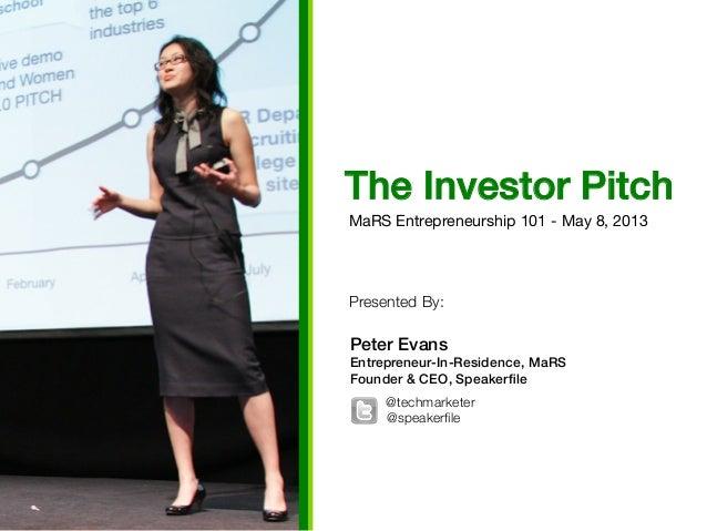 Presented By:Peter Evans !Entrepreneur-In-Residence, MaRS!Founder & CEO, Speakerfile!@techmarketerMaRS Entrepreneurship 101...