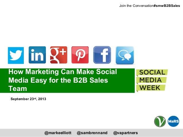 @markeelliott @sambrennand @vapartners #smwB2BSalesJoin the Conversation: How Marketing Can Make Social Media Easy for the...