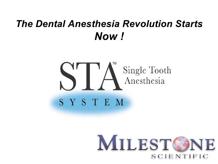 The Dental Anesthesia Revolution Starts  Now !