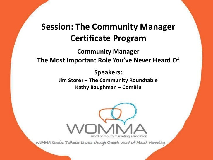 Session: The Community Manager        Certificate Program            Community ManagerThe Most Important Role You've Never...