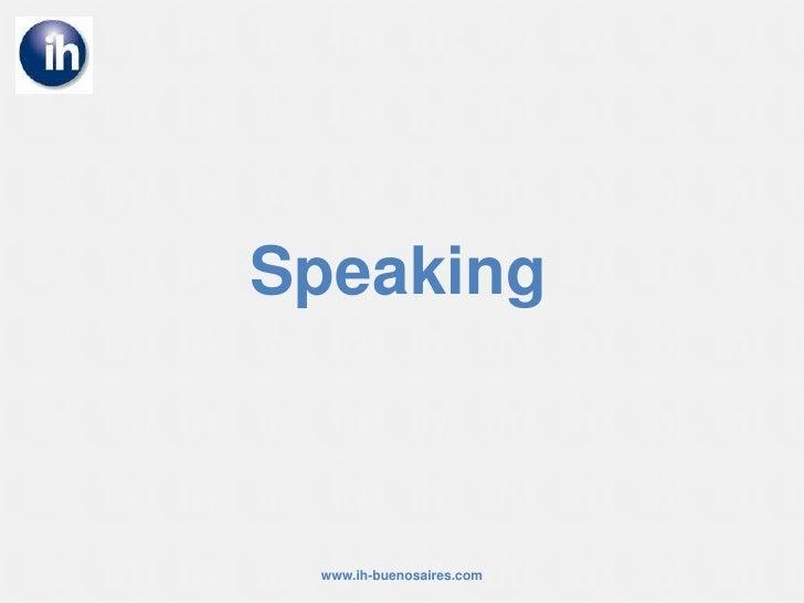 Speaking<br />www.ih-buenosaires.com<br />