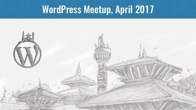 WordPress Meetup, April 2017