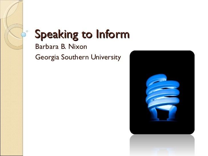 Speaking to Inform Barbara B. Nixon Georgia Southern University