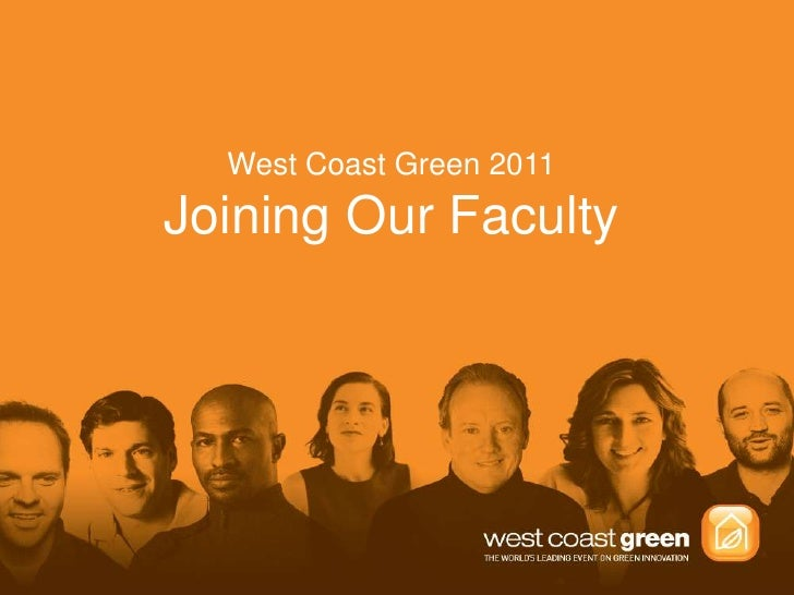 West Coast Green 2011<br />Joining Our Faculty<br />