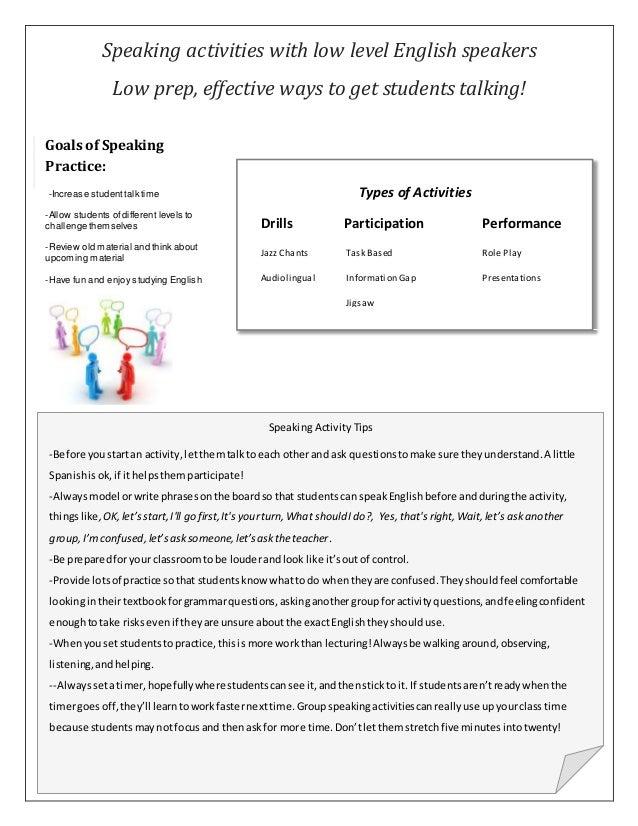 Speaking activities with low level English speakers Low prep, effective ways to get students talking! Goals of Speaking Pr...