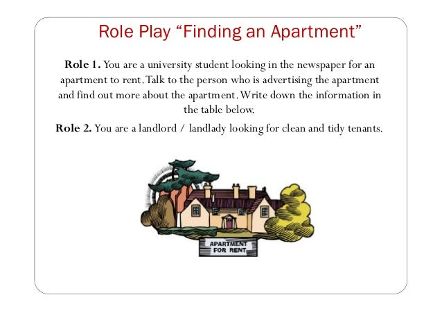 """Role Play """"Finding an Apartment"""" Role 1. You are a university student looking in the newspaper for an apartment to rent.Ta..."""