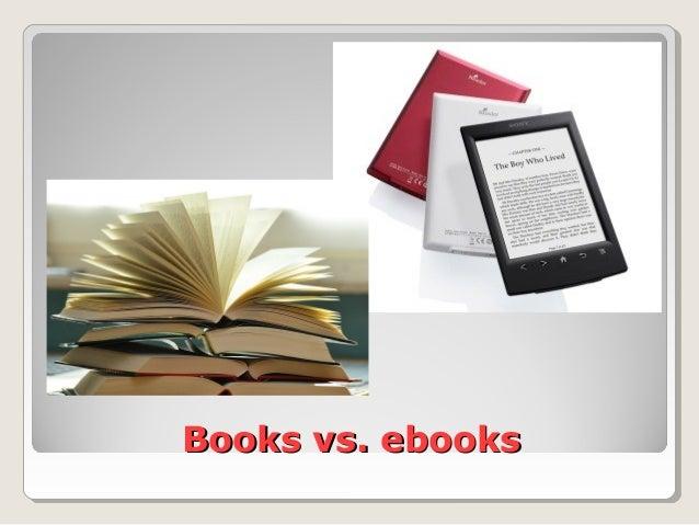 Books vs. ebooksBooks vs. ebooks