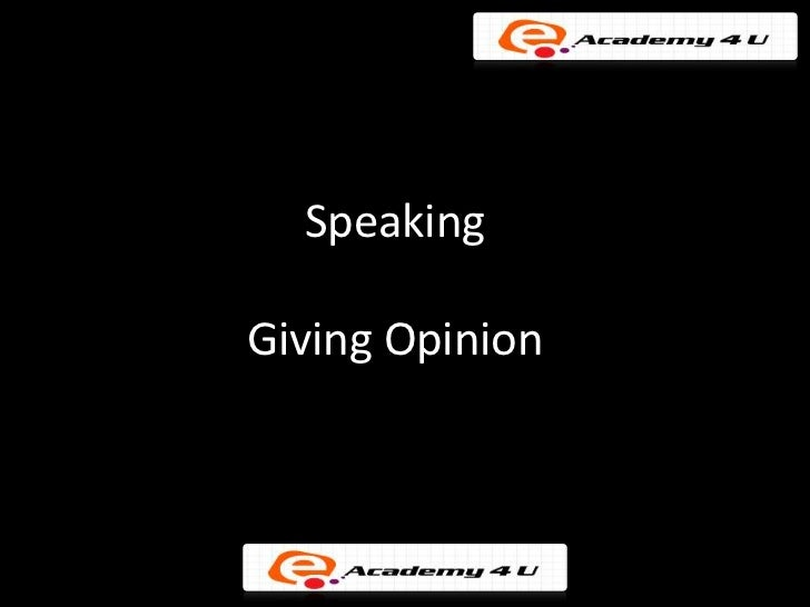 SpeakingGiving Opinion