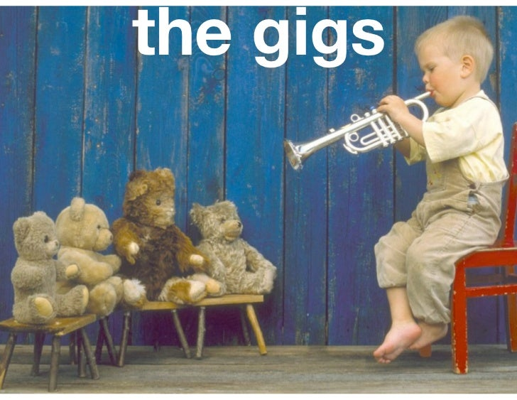 the gigs