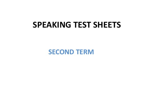 SPEAKING TEST SHEETS SECOND TERM