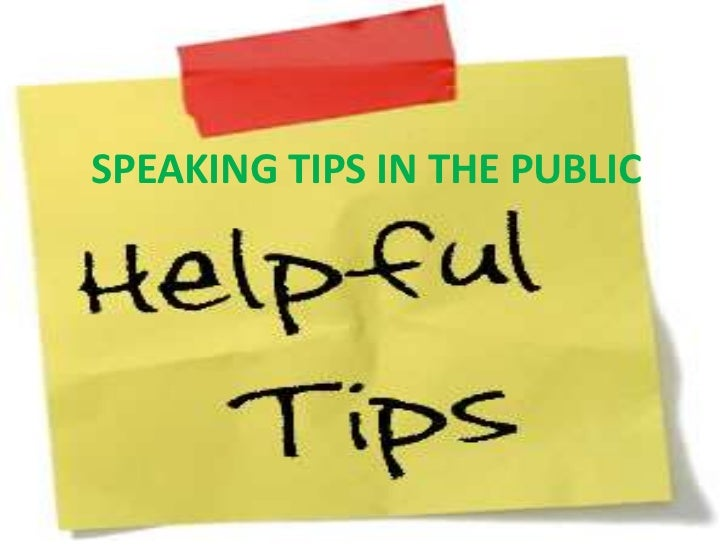 SPEAKING TIPS IN THE PUBLIC