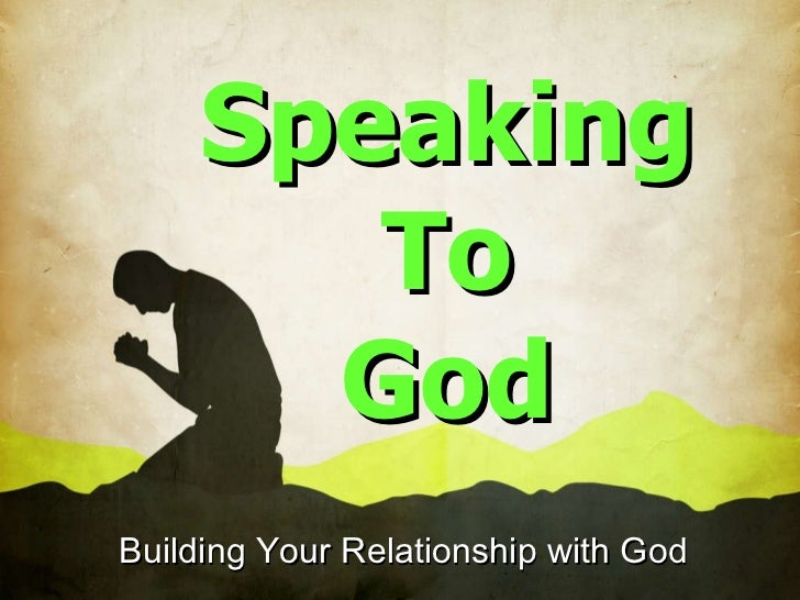 Speaking  To  God Building Your Relationship with God