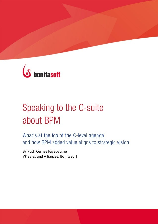 SPEAKINGTOTHEC‐SUITEABOUTBPM                                                    Speaking to the C-suite       about ...