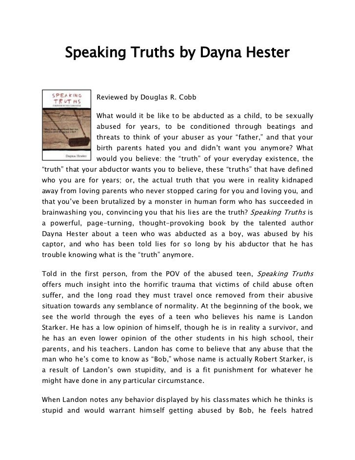 Speaking Truths by Dayna Hester                Reviewed by Douglas R. Cobb                What would it be like to be abdu...