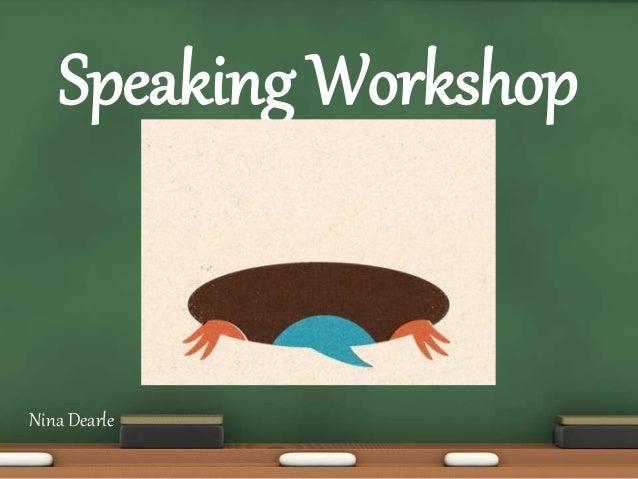 Nina Dearle Speaking Workshop