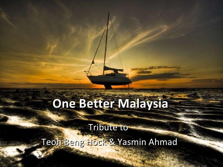One Better Malaysia Tribute to  Teoh Beng Hock & Yasmin Ahmad