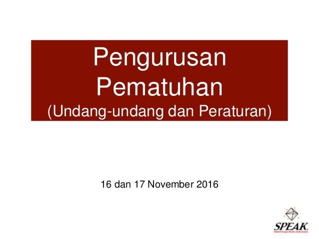 Pengurusan Pematuhan (Undang-undang dan Peraturan) 16 dan 17 November 2016