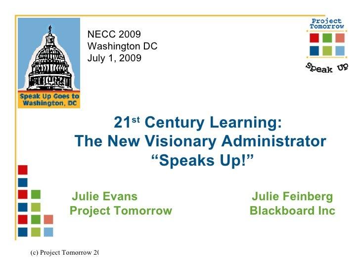 NECC 2009                   Washington DC                   July 1, 2009                        21st Century Learning:    ...