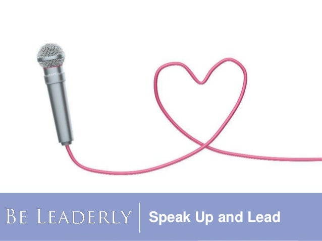 Speak Up and Lead