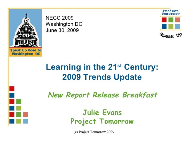 NECC 2009 Washington DC June 30, 2009     Learning in the 21st Century:     2009 Trends Update  New Report Release Breakfa...