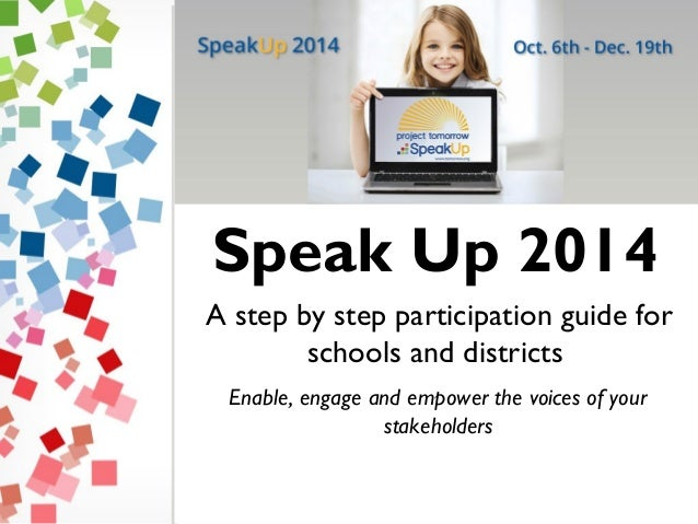 A step by step participation guide for schools and districts Enable, engage and empower the voices of your stakeholders Sp...