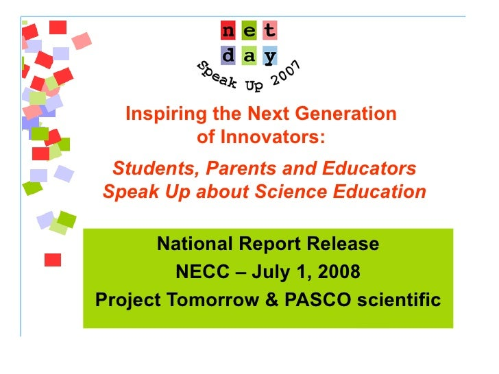 Inspiring the Next Generation  of Innovators:    Students, Parents and Educators Speak Up about Science Education National...