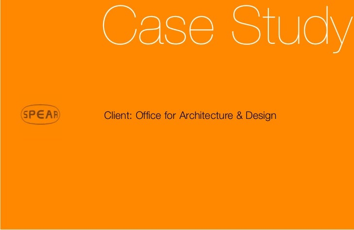 Case StudyClient: Office for Architecture & Design