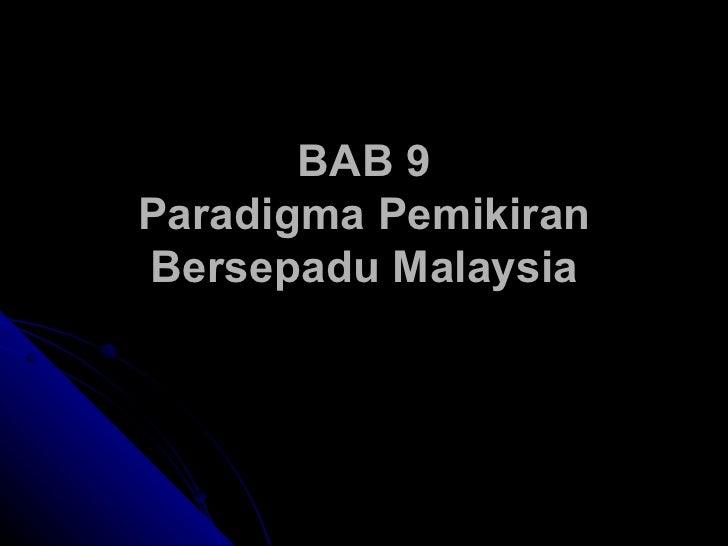 BAB 9 Paradigma Pemikiran Bersepadu Malaysia