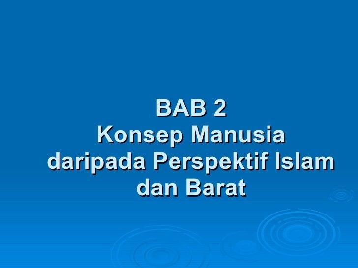 BAB 2 Konsep Manusia daripada Perspektif Islam dan Barat