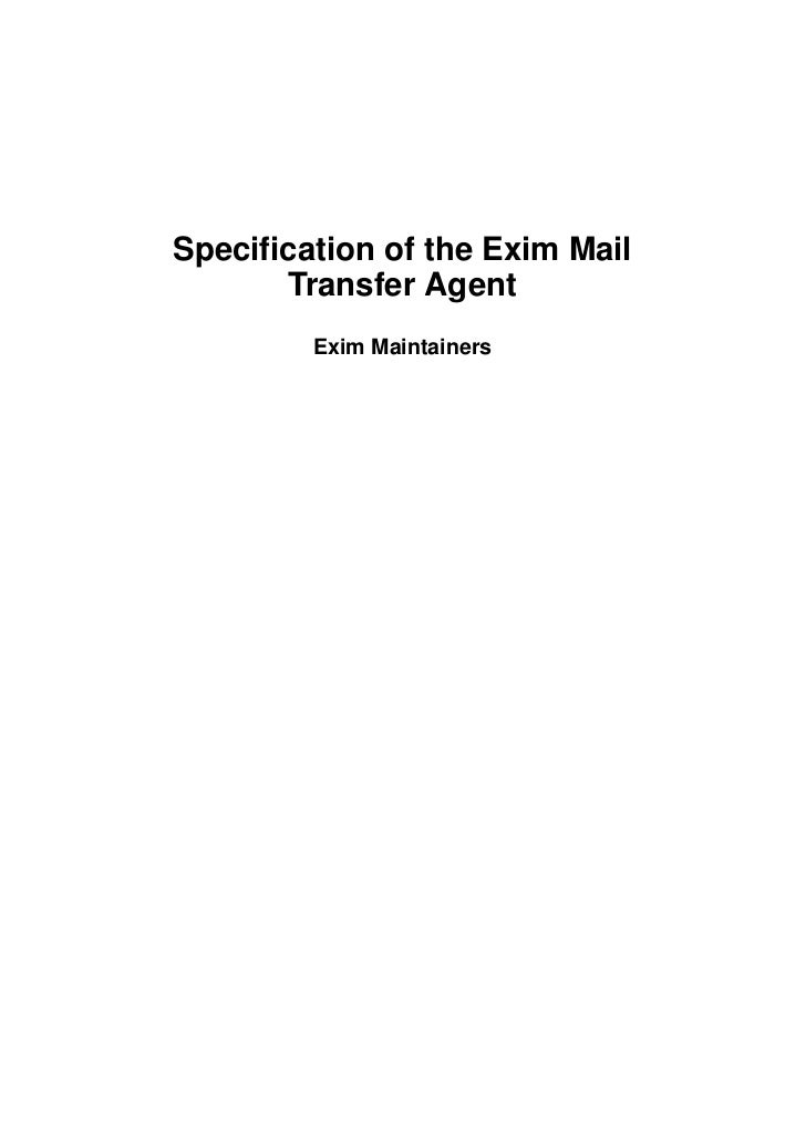 Specification of the Exim Mail      Transfer Agent        Exim Maintainers