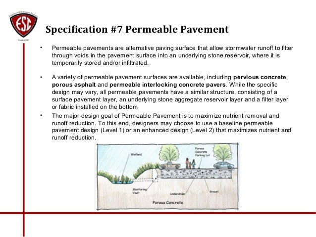 Specification #7 Permeable Pavement • Permeable pavements are alternative paving surface that allow stormwater runoff to f...