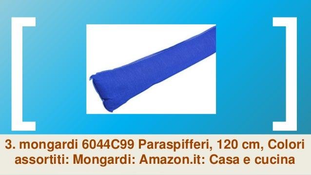 Colori Assortiti Mongardi 6045C99 Paraspifferi 13 x 100 cm