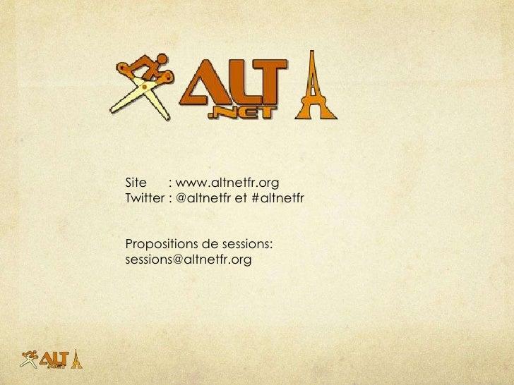Site    : www.altnetfr.orgTwitter : @altnetfr et #altnetfrPropositions de sessions:sessions@altnetfr.org