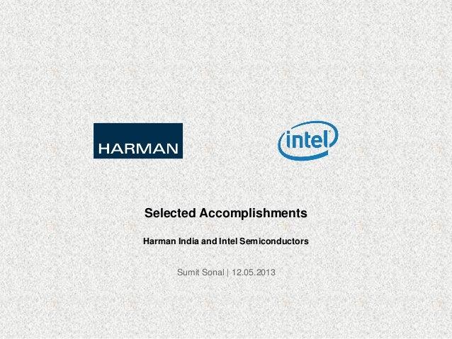 Harman India and Intel SemiconductorsSumit Sonal | 12.05.2013Selected Accomplishments